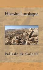 Histoire Lausiaque by Pallade de Galatie (2013, Paperback)