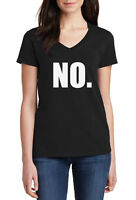 Ladies V-neck No T-Shirt Just simply NO. Great Funny Tee that says NO.