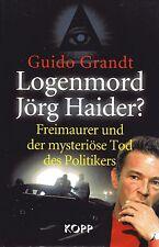 LOGENMORD JÖRG HAIDER ? - Buch von Guido Grandt - KOPP VERLAG