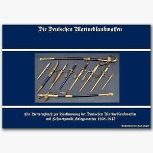 Die Deutschen Marineblankwaffen von Ralf Siegert, 1938-1945