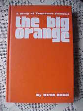 A Story of Tennessee Football The Big Orange by Russ Bebb 1973 Hard Cover Used