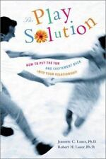 The Play Solution : How to Put the Fun and Excitement Back into Your...