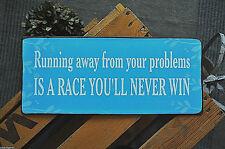 RUNNING AWAY FROM YOUR PROBLEMS IS A RACE YOU´LL NEVER WIN ! Metallschild, NEU