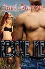 RESCUE ME by Jaci Burton EROTIC CONTEMPORARY ROMANCE  ~ OOP & HTF