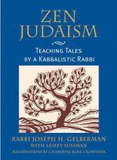 Zen Judaism: Teaching Tales by a Kabbalistic Rabbi, Gelberman, Rabbi Joseph H.,