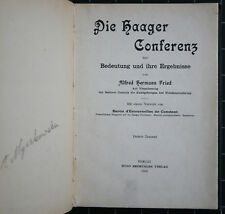 Alfred Hermann Fried. Die Haager Conferenz 1899. Bermüller. 1900.