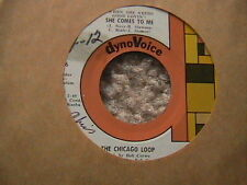 "CHICAGO LOOP ""SHE COMES TO ME"" / ""THIS MUST BE THE PLACE"" 7"" 45"