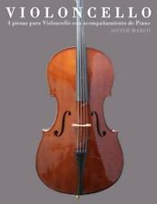 Violoncello : 4 Piezas para Violoncello con Acompañamiento de Piano by Javier...