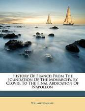 History Of France: From The Foundation Of The Monarchy, By Clovis, To The Final