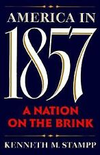 America in 1857 : A Nation on the Brink by Kenneth M. Stampp (1990, Hardcover)