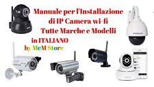 Guida Installazione,Manuale Generico Per Tutti Modelli Ip Cam,in Pdf o Cartaceo