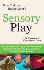 Sensory Play : Over 65 Sensory Bin Topics with Additional Picture Books, Supp...