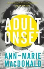 Adult Onset by Ann-Marie MacDonald (2015, Hardcover)