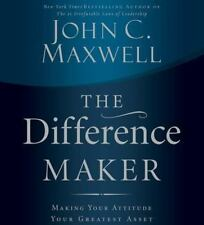 The Difference Maker : Making Your Attitude Your Greatest Asset John Maxwell CD