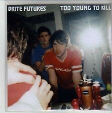 (CG611) Brite Futures, Too Young To Kill - 2011 DJ CD