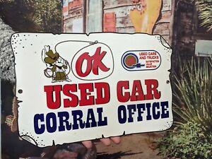 VINTAGE OK USED CAR DEALERSHIP PORCELAIN GAS STATION METAL SIGN CORRAL OFFICE