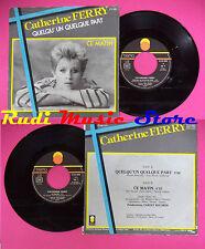 LP 45 7'' CATHERINE FERRY Quelqu'un quelque part Ce matin 1986 no cd mc dvd