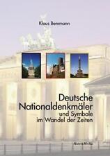 Deutsche Nationaldenkmäler und Symbole im Wandel der Zeiten von Bemmann (geb.)