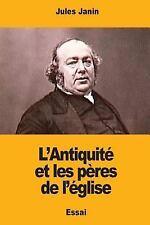 L' Antiquité et les Pères de L'église by Jules Janin (2017, Paperback)