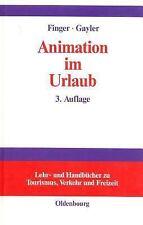 Lehr- und Handbücher Zu Tourismus, Verkehr und Freizeit: Animation Im Urlaub...