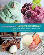 The Ultimate Guide to Homemade Ice Cream: Over 300 Gelatos, Sorbets, Cakes & Mo
