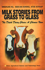 MILK STORIES FROM GRASS TO GLASS (THE DUTCH DAIRY CHAIN : A CHINESE VIEW)