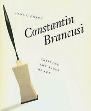 Constantin Brancusi: Shifting the Bases of Art (Yale Publications in the History