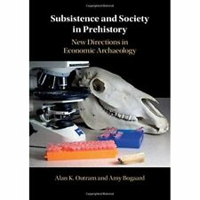 Subsistence Society Prehistory New Directions Economic Archaeology 9781107128774