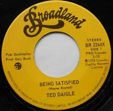 TED DAIGLE Being satisfied CANADA Country MEGA RARE 1978 Broadland 45 Vinyl
