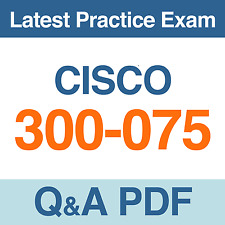 Implementing Cisco IP Telephony & Video, Part 2 v1.0 Test 300-075 Exam Q&A PDF