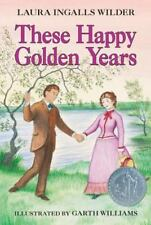 These Happy Golden Years: By Wilder, Laura Ingalls