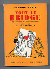Tout le Bridge - De l'Initiation au Perfectionnement - Claude Petit
