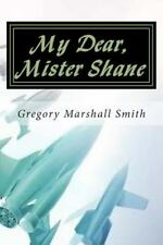 Lassiter Shane: My Dear, Mister Shane by Gregory Smith (2014, Paperback)