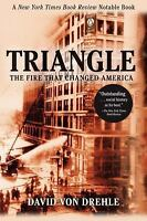 Triangle: The Fire That Changed America by Drehle, David von
