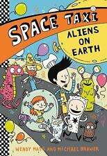 Space Taxi: Space Taxi: Aliens on Earth 6 by Michael Brawer and Wendy Mass...