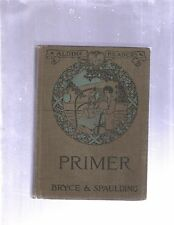 PRIMER by BRYCE & SPAULDING (1916/HC READIING BOOK/ILLUSTRATED/CLEVELAND OHIO)