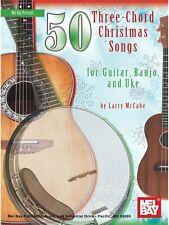 Larry Mccabe 50 Three-Chord Christmas Songs for Guitar, Banjo & Uke MUSIC BOOK