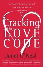 Cracking the Love Code: Six Proven Principles to Find and Keep Real Love with t