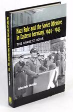 NAZI RULE AND THE SOVIET OFFENSIVE IN EASTERN GERMANY 1944-45 ALISTAIR NOBLE