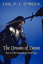 The Drums of Doom: Part 2 of the Duaredheim Staff Saga by Erik D. J. O'Brien