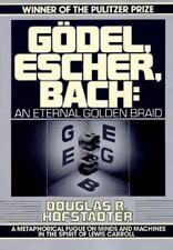 Gödel, Escher, Bach: An Eternal Golden Braid, Douglas Hofstadter, Good Book