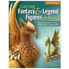 Carving Fantasy & Legend Figures in Wood Author: Shawn Cipa