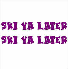"""""""SKI YA LATER"""" PAIR OF BOAT YACHT NAMES DECAL STICKER GRAPHICS - Colour Choice"""