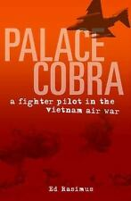 Palace Cobra: A Fighter Pilot in the Vietnam Air War, Ed Rasimus, Good Condition