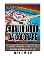 Cavallo Libro Da Colorare : Un Adulto Libro Da Colorare con Varietà Di Stile...