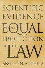 SCIENTIFIC EVIDENCE AND EQUAL PROTECTION OF THE LAW - NEW PAPERBACK BOOK