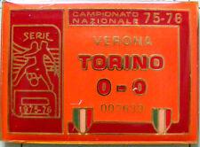 DISTINTIVO SPILLA PIN - VERONA-TORINO 0-0 - CAMPIONATO 1975-76 - cod. 1041V