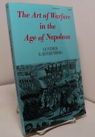 The Art of Warfare in the Age of Napoleon by Gunther E Rothenberg