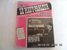 LE HAUT PARLEUR RADIO TELEVISION N°1003 15/05/1958 REALISEZ MAGNETOPHONE     H20