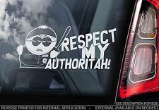"""Cartman """"Cop-South Park Autocollant Voiture-sont Temp My Authoritah!"""" Eric Signe Cadeau"""